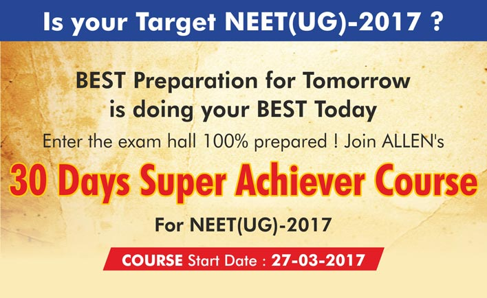 Thirty days super achiever course for NEET(UG) 2017